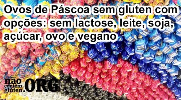 +15 Ovos de Páscoa sem gluten → Opção sem lactose, açúcar, leite, vegano, soja e ovos