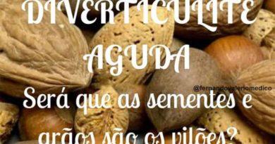 Diverticulite Aguda : sementes e grão são os verdadeiros vilões?